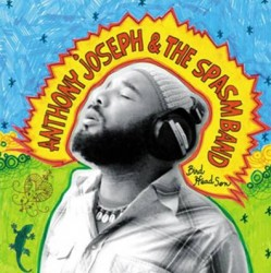 Anthony Joseph & Spasm Band