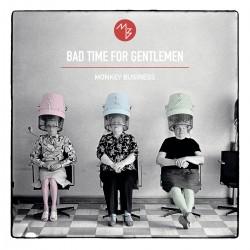 Monkey Business - Bad Time For Gentlemen