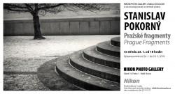 Výstava fotografií Stanislava Pokorného - Pražské fragmenty